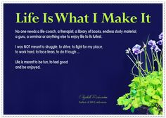 Life Is What I Make It