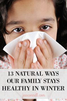 13 Natural Ways Our Family Stays Healthy in Winter // simple, free, ideas to keep your family healthy // jessconnell.com