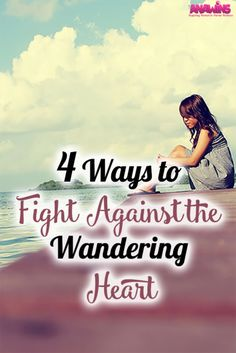 Prone to wander, Lord I feel it. We are all prone to a wandering heart. King David even was. Check out 4 ways that you can fight against it!