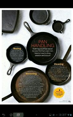 A few different sizes of cast iron: 4 inches, 8 inches, 12 inches, skillet, dutch oven. This range of cookware plus a saucepan should cover just about all of me' rangetop needs(and a majority of oven needs).