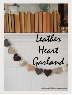 How to make a scrap leather heart garland….