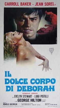 Il dolce corpo di Deborah , Italy 1968  by Romolo Guerrieri ; with Carrol Baker (37 , USA) , Jean Sorel (34, F) , George Hilton (34,URU)  Evelyn Stewart (29 : Ida Galli) , Luigi Pistilli (39) .  /// Giallo all'italiana , sottogenere  Giallo-sexy  ///
