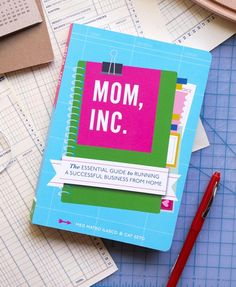 All About Running a Home Business: Mom, Inc., The Book By Meg Mateo Ilasco & Cat Seto