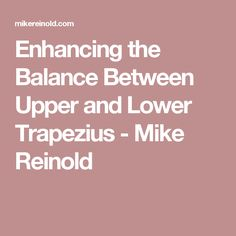 Enhancing the Balance Between Upper and Lower Trapezius - Mike Reinold