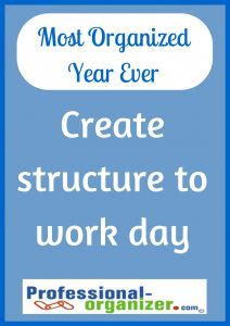 Your Most Organized Year Ever A little structure goes a long way. It could be the time of day you start work at home. It could be assigning a focus for the day. #organizing