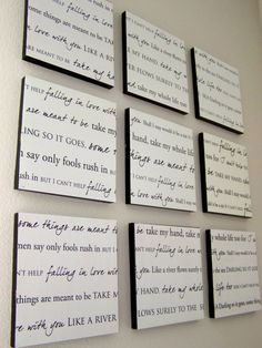 DIY -  write out your favorite song lyrics or favorite chapter of a book.  For your own home or as a gift or could make a great WEDDING gift if you know the bride and grooms first song...  love love love