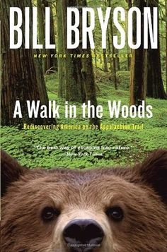 A Walk in the Woods- Rediscovering America on the Appalachian Trail by Bill Bryson http://www.bookscrolling.com/best-hiking-memoir-books/
