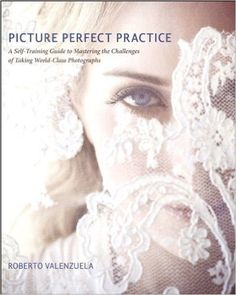 Amazon.com: Picture Perfect Practice: A Self-Training Guide to Mastering the Challenges of Taking World-Class Photographs (Voices That Matter) eBook: Roberto Valenzuela: Kindle Store
