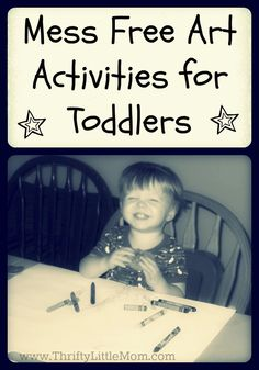 Mess free art activities for toddlers.  Great items that make art fun, easy and non-messy for mom to clean up.