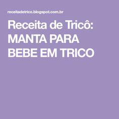 Receita de Tricô: MANTA PARA BEBE EM TRICO