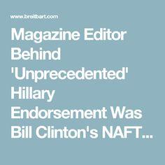 Magazine Editor Behind 'Unprecedented' Hillary Endorsement Was Bill Clinton's NAFTA Chief... And Much More