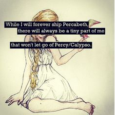 There is just a tiny part that wonders what if....and then I glare at that part until it shrivels up inside my soul because Percabeth....is Percabeth!