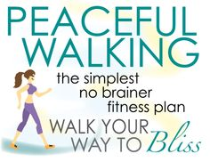 peaceful walking is a great way to exercise and get centered.
