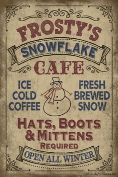Vintage Rustic FROSTY'S SNOWFLAKE CAFE Primitive Country Christmas home decor Oh my! I WANT THIS