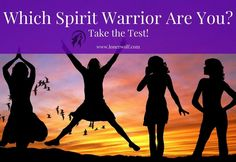 Which Kind of Spirit Warrior Are You? {Free Test}