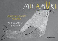 Miramuri, di Massimiliano Tappari e Alessandro Sanna, Terre di Mezzo, 2015