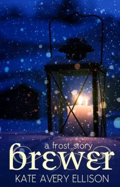 Brewer: A Frost Story by Kate Avery Eillison | Release Date: December 10, 2013 | http://thesouthernscrawl.blogspot.com | #YA #dystopian #novella
