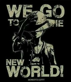We go to the New World!, text, Monkey D. Luffy; One Piece