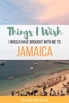 Things I Wish I Would Have Brought with Me to Jamaica