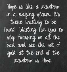There is always hope. It's the greatest thing in live. Hope. #thereishope