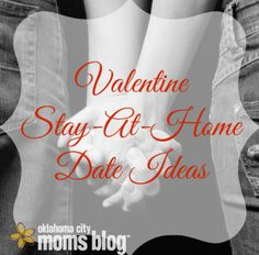 10 favorite stay-at-home date night ideas   OKC Moms Blog