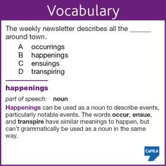 """The correct answer to this vocabulary question is B, """"happenings."""" Did you get it right?"""
