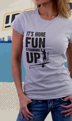 It's more fun Standing Up Women's Slim Fit T-Shirt by American Apparel - $18.99