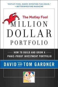 33d273aa6ea4 The Motley Fool Million Dollar Portfolio  How to Build and Grow a  Panic-Proof Investment Portfolio