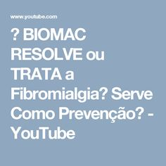 → BIOMAC RESOLVE ou TRATA a Fibromialgia? Serve Como Prevenção? - YouTube