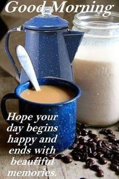Good morning... as long as it starts out with my coffee.......!!!