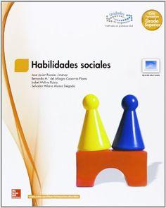 Habilidades sociales / José Javier Rosales Jiménez... [et al.] ; revisión técnica, Mª Cristina Álvarez Iglesias
