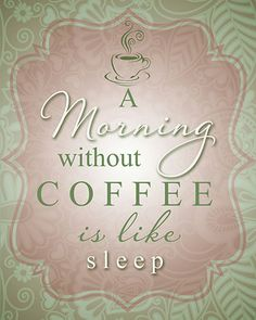 8x10 or 11x14 A morning without coffee is by OrangeChickenPrints, $14.00