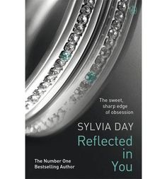 Reflected in You by Sylvia Day, available at Book Depository with free delivery worldwide. Sylvia Day, Gideon Cross, Romance, New York Times, Crossfire Series, 50 Shades Of Grey, Fifty Shades, Penguin Books, Best Selling Books