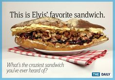 Elvis' favorite sandwich involved a whole loaf of Italian bread (slathered with margarine), one jar of jelly, one jar of creamy peanut butter, and a pound of bacon. Deep fry and le voila, the Fool's Gold Loaf.