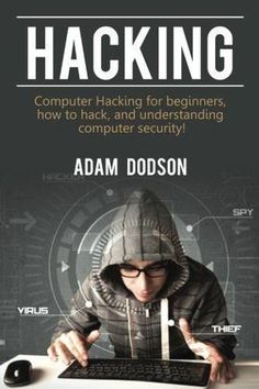 Hacking: Computer Hacking for beginners how to hack and understanding computer security! How To Books Elektroniken beginners Books Computer Hack Hacking Security understanding Computer Diy, Computer Hacker, What Is Computer, Computer Coding, Computer Security, Computer Programming, Python Programming, Security Hacking, Software Programmer