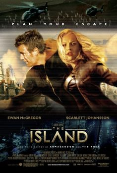 The Island (2005). With Ewan McGregor and Scarlett Johansson. Written by Caspian Tredwell-Owen, Alex Kurtzman and Roberto Orci. Directed by Michael Bay.