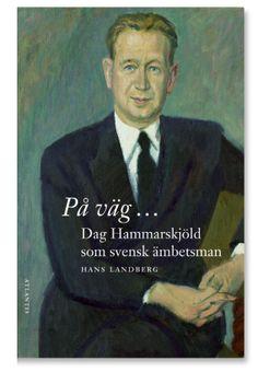 På väg ... Dag Hammarskjöld som svensk ämbetsman