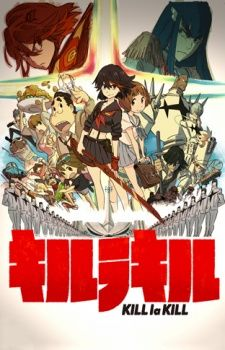 Kill la Kill | you need to watch it because it is wtf