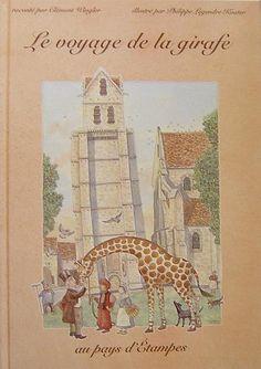Album - Clément Wingler et Philippe Legendre-Kvater, Le voyage de la girafe au pays d'Étampes, Étampes, Numérique 21, 1999.