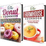 Mouthwatering Meals and Desserts Box Set: 75 Easy and Tasty Farmhouse Recipes Cookbook with Delicious Donuts Recipes (Main Course Dishes and Desserts) - http://howtomakeastorageshed.com/articles/mouthwatering-meals-and-desserts-box-set-75-easy-and-tasty-farmhouse-recipes-cookbook-with-delicious-donuts-recipes-main-course-dishes-and-desserts/