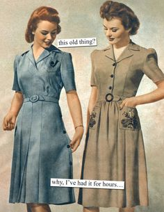 Anne Taintor - this old thing? #sassy #retrohumor