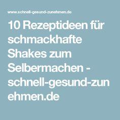 10 Rezeptideen für schmackhafte Shakes zum Selbermachen - schnell-gesund-zunehmen.de