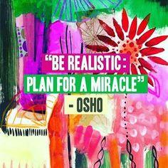Sé realista: planea un milagro - Osho.
