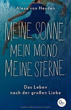 Meine Sonne. Mein Mond. Meine Sterne.: Das Leben nach der großen Liebe von Alexa von Heyden http://www.amazon.de/dp/3944296664/ref=cm_sw_r_pi_dp_KVyAub1J4Q0SP