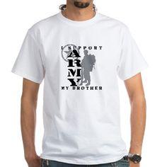 I Support My Bro 2 - ARMY Shirt on CafePress.com