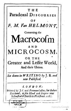The Paradoxal Discourses of F. M. Van Helmont: Concerning the Macrocosm and ... - Franciscus Mercurius van Helmont, J. B. - Google Books