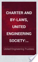 Charter and By-laws, United Engineering Society