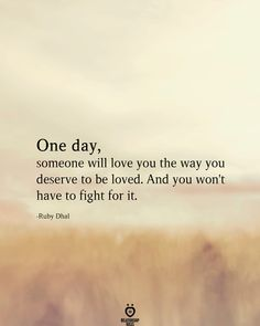 One Day, Someone Will Love You – relationshipgoalss Encouragement Quotes, Faith Quotes, Wisdom Quotes, Words Quotes, Me Quotes, One Day Quotes, Career Quotes, Gratitude Quotes, Night Quotes