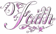 """""""Faith"""" Tattoo Design by Denise A. Wells by ♥Denise A. Wells♥, via Flickr"""