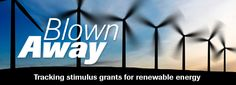 Blown Away: Tracking stimulus grants for renewable energy